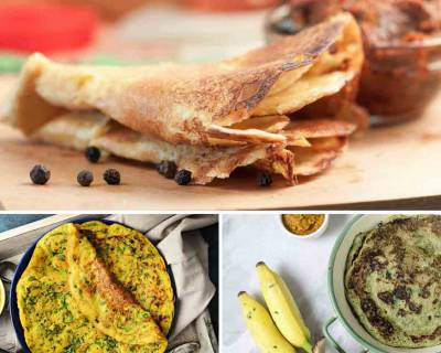 9 Mouth Watering Cheela Recipes You Can't Say No To