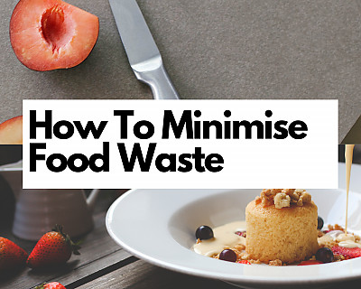 5 Easy Ways to Reduce Your Food Waste