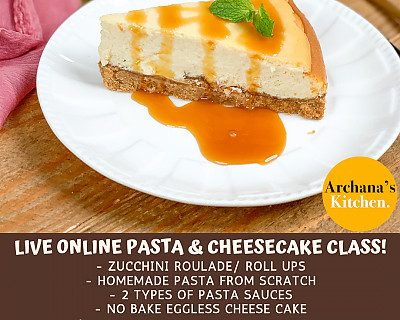 Live Online Cooking Class | Aug 2nd 2020 - Pasta & Cheesecake Party