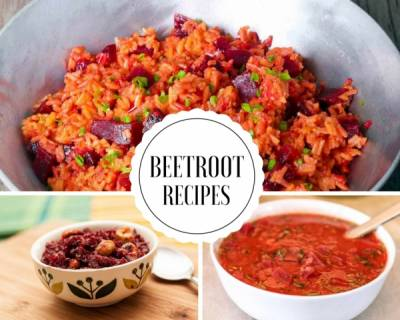 12 Easy & Delicious Beetroot Recipes That You Can Cook In Your Kitchen
