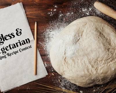 Eggless & Vegetarian Baking Recipe Contest - Bring Out The Pro Chef In You!