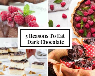 5 Reasons You Should Eat More Chocolate & 62 Recipes You Can Make Out Of it