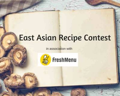 Discover The Chef In You With - The East Asian Recipe Contest With FreshMenu