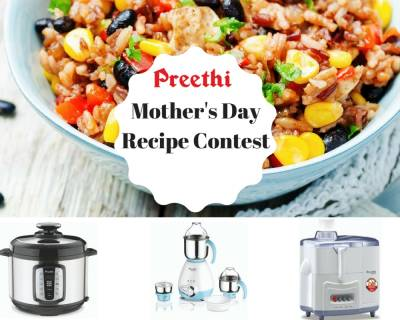Mother's Day Recipe Collection Contest With Preethi Kitchen Appliances