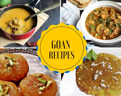 21 Delciious & Traditional Goan Recipes