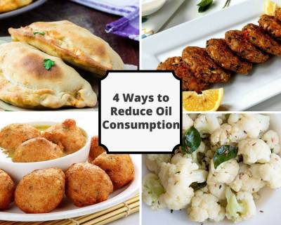 5 Facts About Cooking Oil And 4 Ways To Reduce Oil Consumption