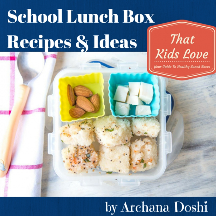 ebook back to school lunch box ideas and recipes by archana s kitchen